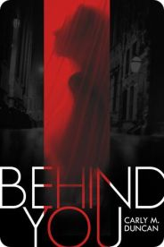 Behind You by Carly Duncan